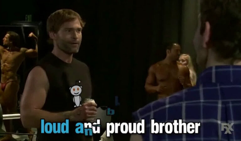 Loud and proud brother (Reddit Edition)